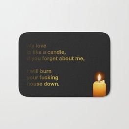 My Love Is Like A Candle Bath Mat