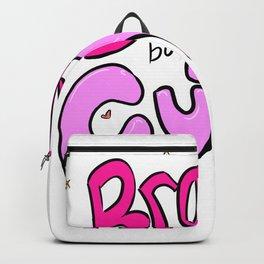 Bit of brat, but cute Backpack