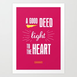 A Good Deed Brings Light to the Heart Art Print