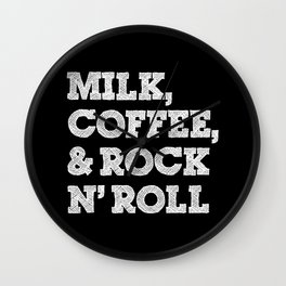 Milk, coffee and rock'n roll Wall Clock