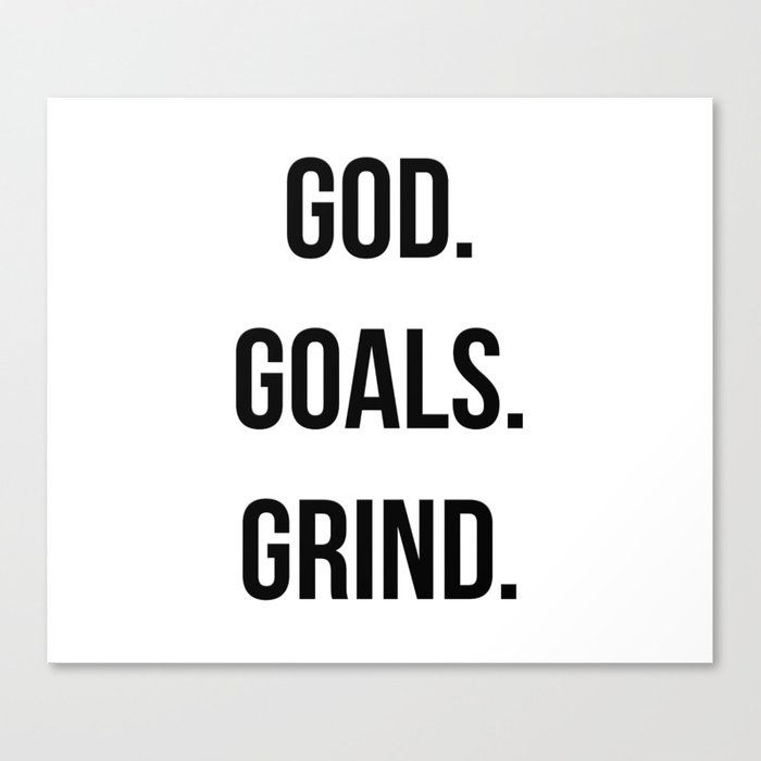god goals grind christian quote boss quote canvas print by