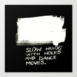 slow hands Canvas Print