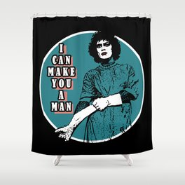 Rocky Horror - I can make you a man Shower Curtain