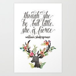 THOUGH SHE BE BUT LITTLE Art Print