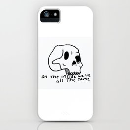 On The Inside We're All The Same iPhone Case
