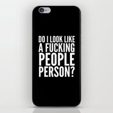 DO I LOOK LIKE A FUCKING PEOPLE PERSON? (Black & White) iPhone & iPod Skin
