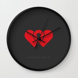 my place is with you Wall Clock