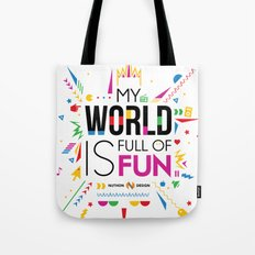 My world is full of fun Tote Bag