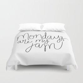 Mondays are my Jam Duvet Cover