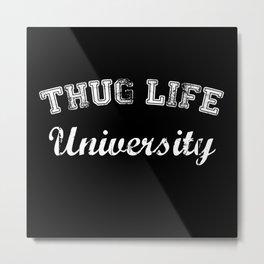 Thug Life University Metal Print