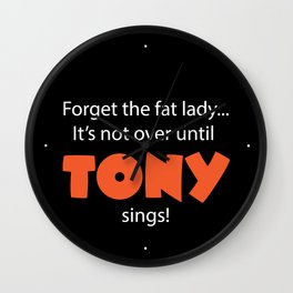Until Tony Sings Wall Clock