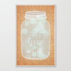 True beauty comes from within Canvas Print