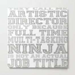 Artistic Director Metal Print