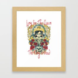 Long live the queen, the king is dead Framed Art Print