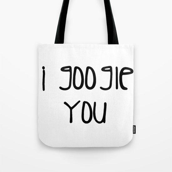 I g-ogle you Tote Bag