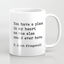 You Have A Place In My Heart, F. Scott Fitzgerald, Quote Coffee Mug