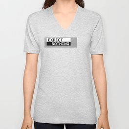Expect Nothing Unisex V-Neck