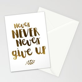 Never NEVER Never give Up Inspirational Quote Stationery Cards