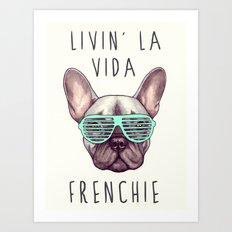 French bulldog - Livin' la vida Frenchie Art Print