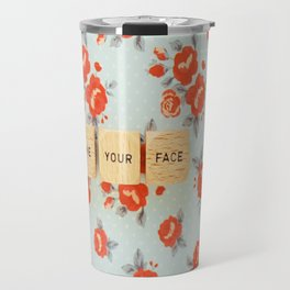 Love Your Face Travel Mug