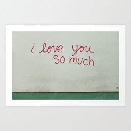 i love you so much. Art Print