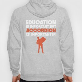 Education Is Important But Accordion Is Importanter Hoody