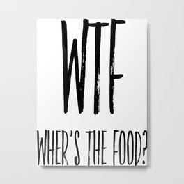 Kitchen Decor, Where's the Food, Food Lover, Home Decor, Wall Art Metal Print