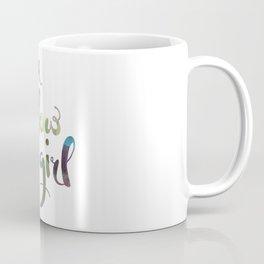 You glow, girl Coffee Mug
