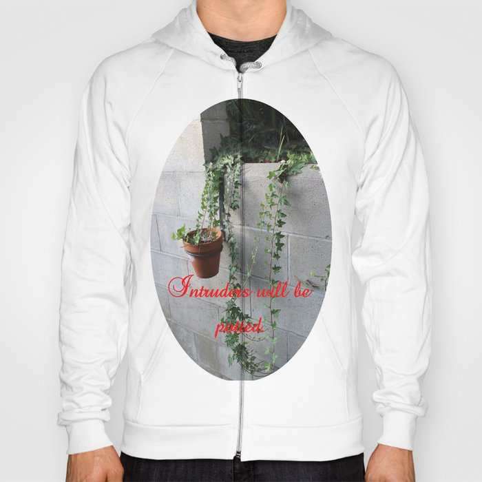Intruders will be potted Hoody