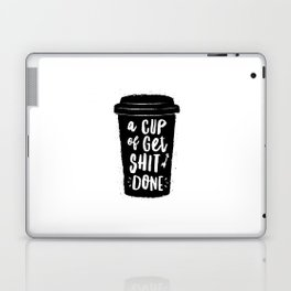 A Cup of Get Shit Done black and white typography poster design home wall decor kitchen poster Laptop & iPad Skin