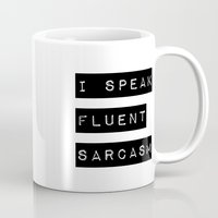 sarcasm Mugs featuring I Speak Fluent Sarcasm by Poppo Inc.