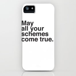 May all your schemes come true. iPhone Case