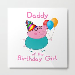 daddy of the birthday  girl Metal Print