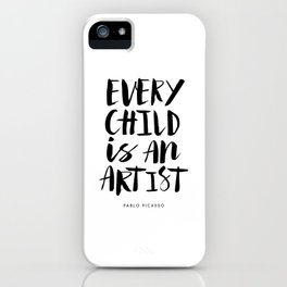 Every Child is an Artist black-white kindergarten nursery kids childrens room wall home decor iPhone Case
