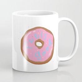 Feels good, donut? Coffee Mug
