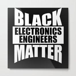 Black ELECTRONICS ENGINEERS Matter gift Black Metal Print