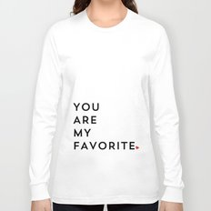YOU ARE MY FAVORITE Long Sleeve T-shirt