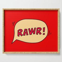 Rawr speech bubble Serving Tray