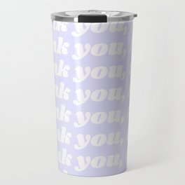 thank you, next Travel Mug