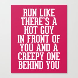 Hot Guy In Front Funny Running Quote Canvas Print