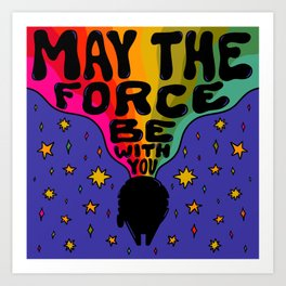 """""""Rainbow May The Force Be With You"""" by Doodle by Meg Art Print"""