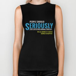 Funny Sarcasm T-Shirt People Should Seriously Stop Gift Tee Biker Tank