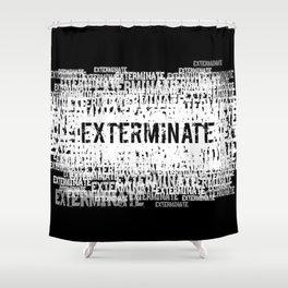 Exterminate 2 Shower Curtain