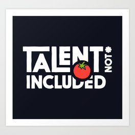 Talent Not Included - Logo Art Print