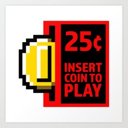 Insert coin to play Art Print