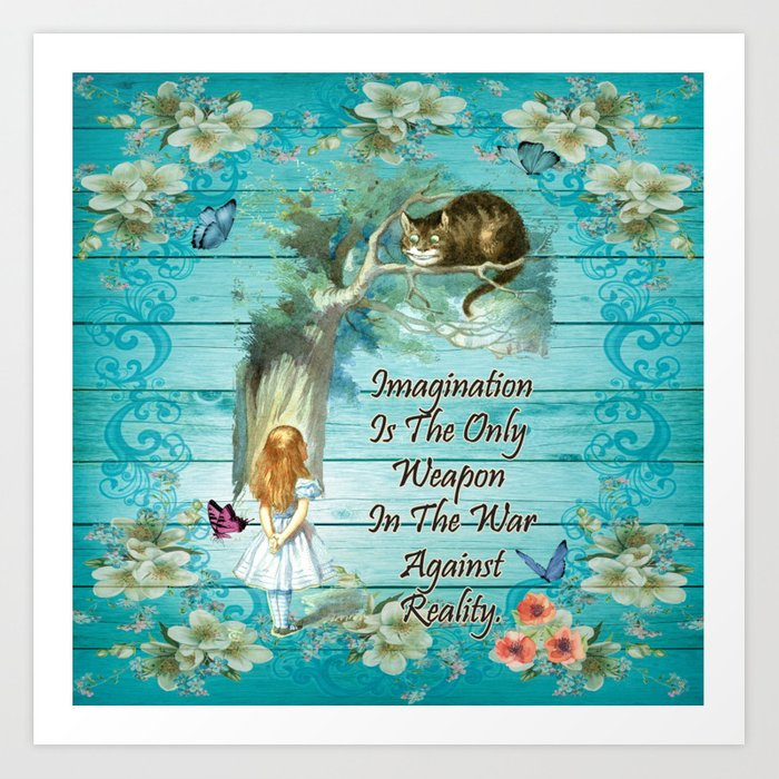 Floral Alice In Wonderland Quote Imagination Art Print By