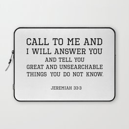 Jeremiah 33:3 I will answer you and tell you great and unsearchable things you do not know Laptop Sleeve