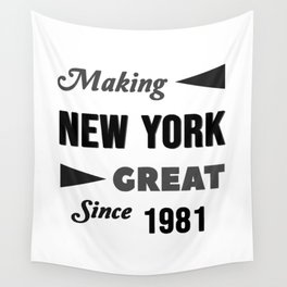 Making New York Great Since 1981 Wall Tapestry