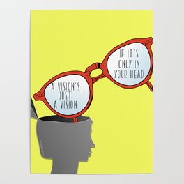 A Vision's Just a Vision if it's Only in Your Head Poster