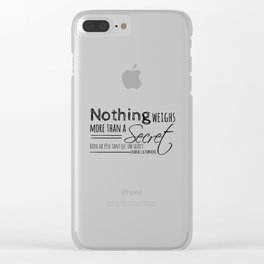Nothing weighs more than a secret. Clear iPhone Case